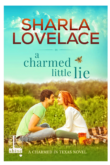 A Charmed Little Lie is here!!!